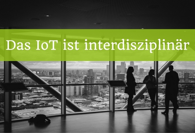 Das Internet of Things ist interdisziplinaer